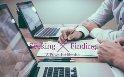 Seeking (and Finding) a Powerful Mentor