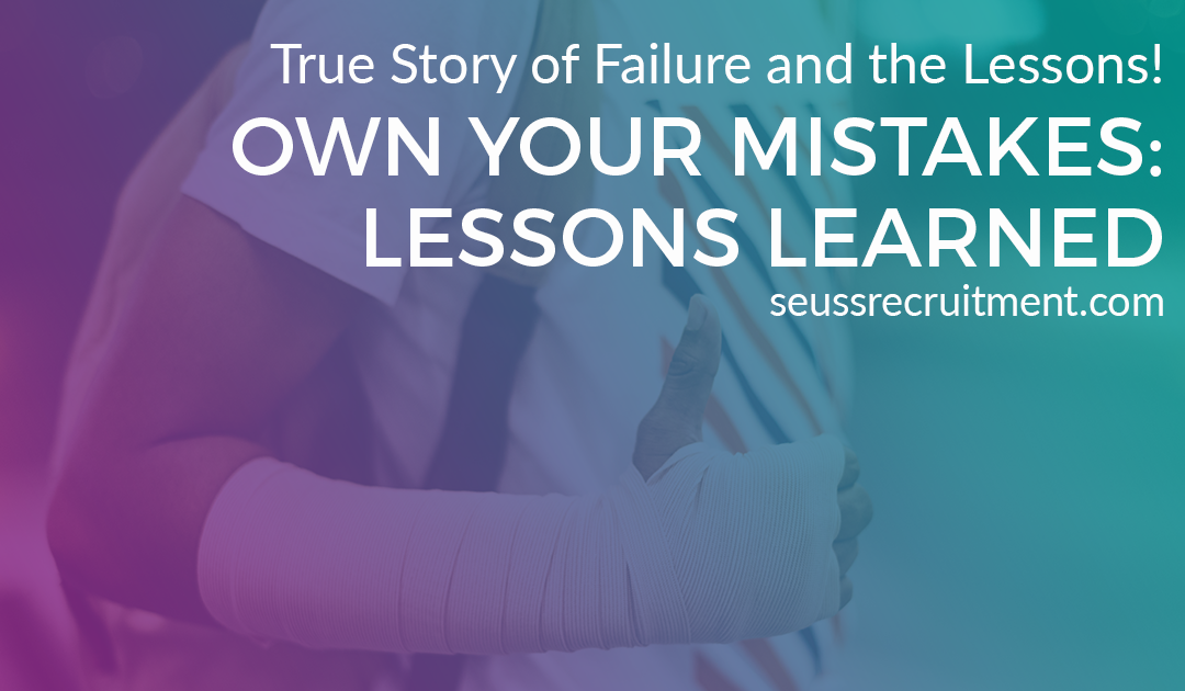 Own Your Mistakes: Lessons Learned