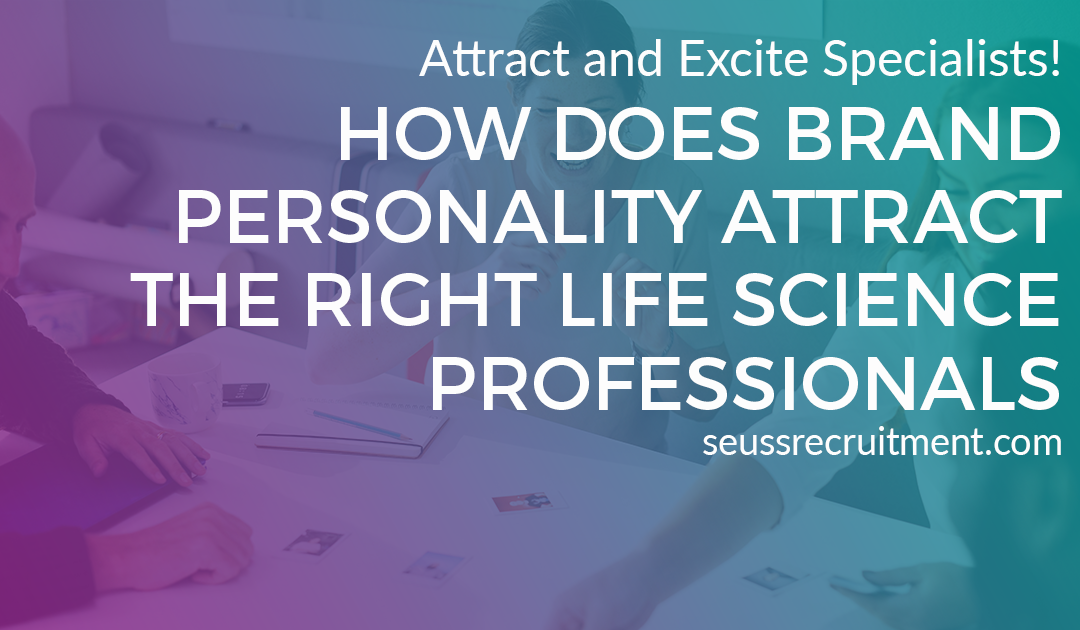 How does brand personality attract the right life-sciences professionals