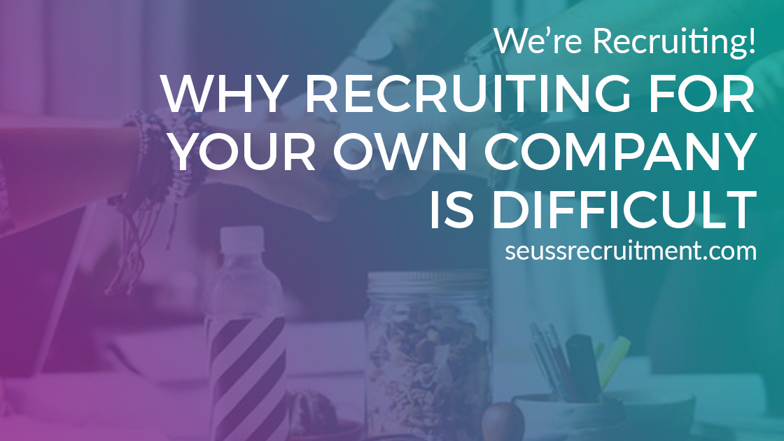 seuss recruitment_why recruiting for your own company is difficult