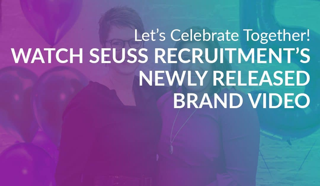 Announcing the Release of Seuss Recruitment's New Brand Video