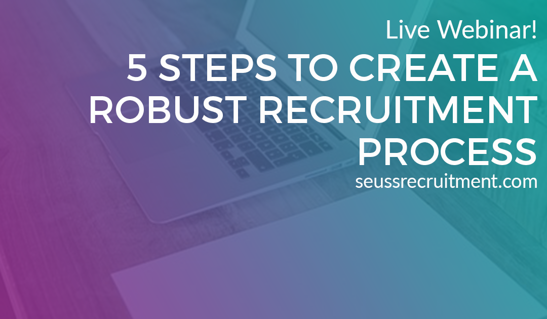 Live Webinar: 5 Steps to Create a Robust Recruitment Process