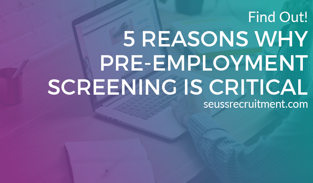 5 reasons why pre-employment screening is critical